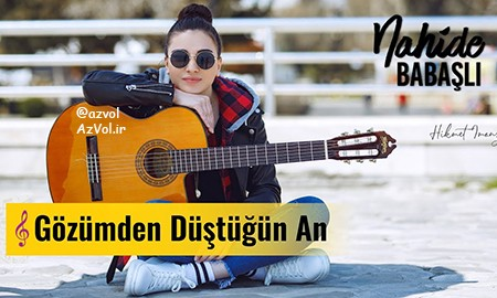 دانلود آهنگ ترکی جدید Nahide Babasli به نام Gozumden Dustugun An